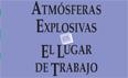Portada Guía Técnica para la Evaluación y Prevención de los Riesgos Derivados de Atmósferas Explosivas en el lugar de trabajo. Real decreto 681/2003, de 12 de junio. BOE nº 145, de 18 de junio